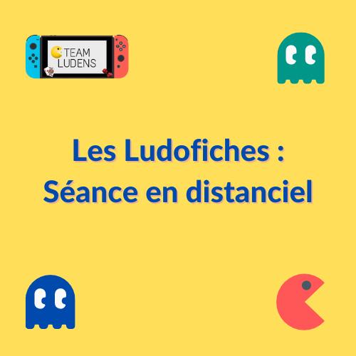 Les Ludofiches _ Séance en distanciel (1)