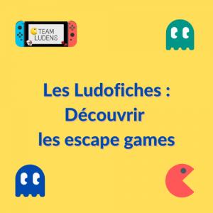 Ludofiche : découvrir les escape games