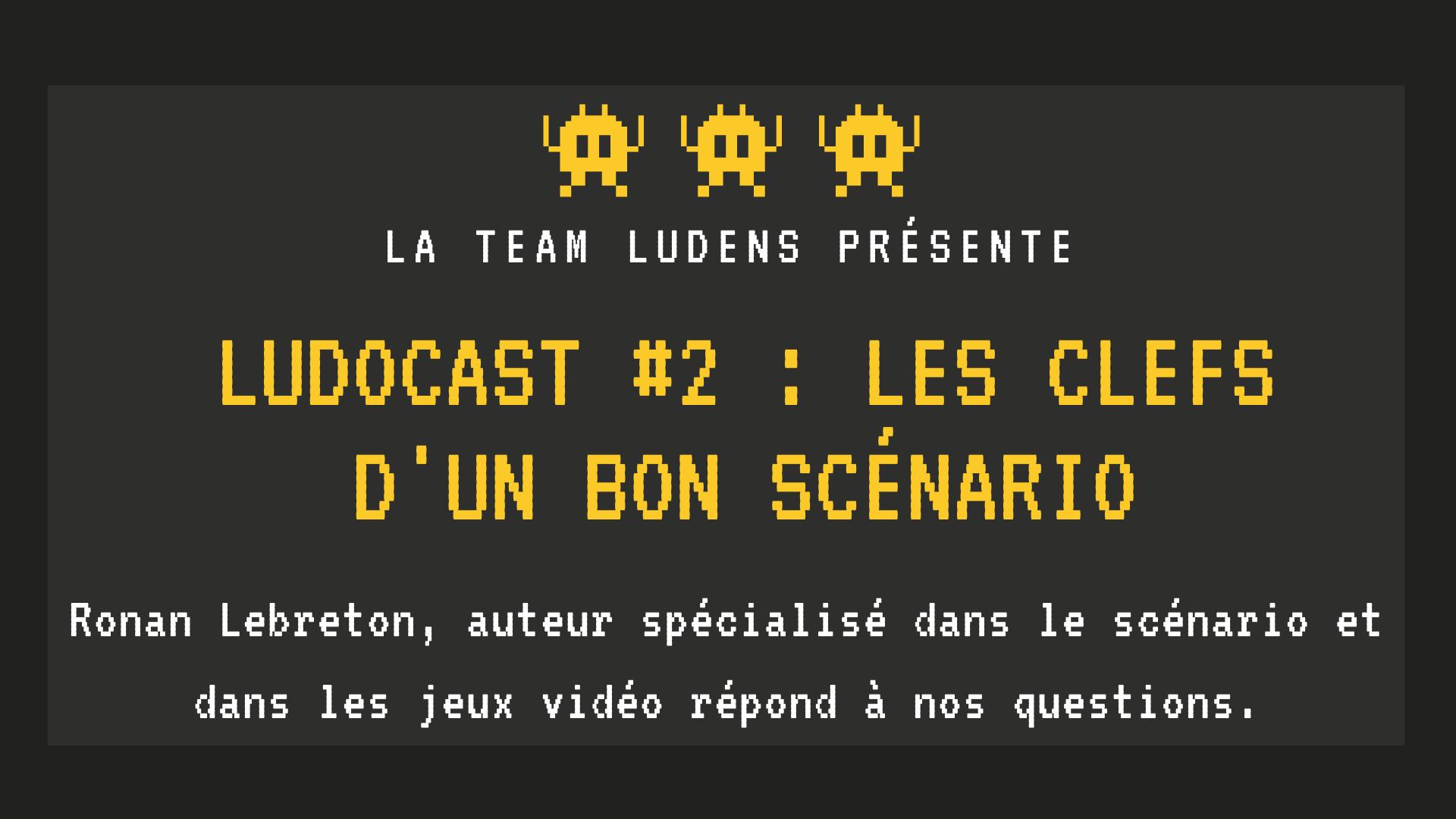 Ludocast #2 : Les clefs d'un bon scénario (Ronan Lebreton)